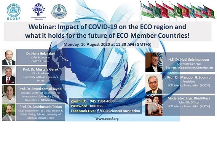 "ECOSF in collaboration with University of Isfahan, organized a Webinar ""Impact of COVID-19 in the ECO region and what it holds for the future of ECO Member Countries"" (Aug. 10, 2020)"